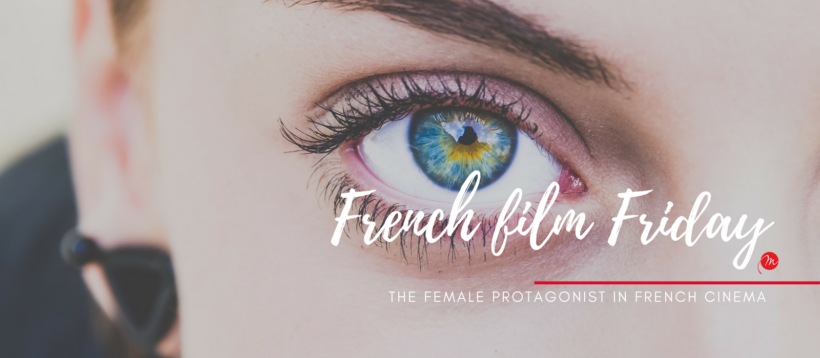 MyFrenchLife™ – MyFrenchLife.org – French film Friday: the female protagonist – iconic female roles in French cinema