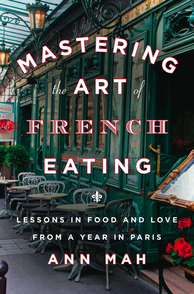 Set in France: top 3 new Francophile books - Ann Mah - Mastering the art of French eating - www.myfrenchlife.com
