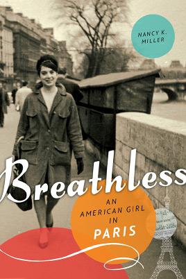 Nancy K Miller - Breathless - Set in France: top 3 new Francophile books - www.myfrenchlife.org