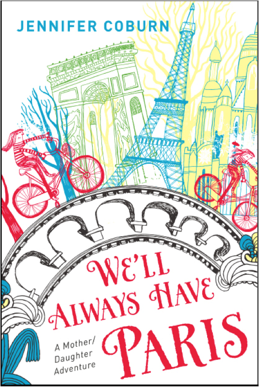 We'll Always Have Paris: travel adventures - Jennifer Coburn - www.MyFrenchLife.org
