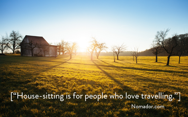 house-sitting is for people who love travelling - Marrianig Ferrari - Nomador - Accommodation in France