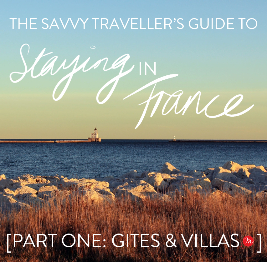 Accommodation in France - savvy traveller's guide - gites and villas