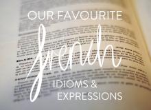 Favourite french idioms - language - MyFrenchLife