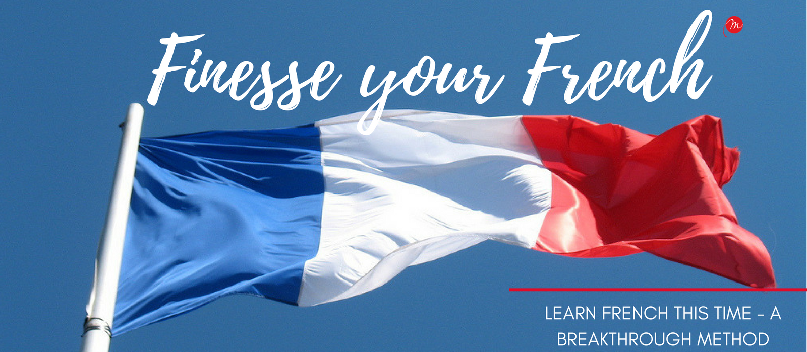 MyFrenchLife™ - MyFrenchLife.org - Learn French - A breakthrough method - Header