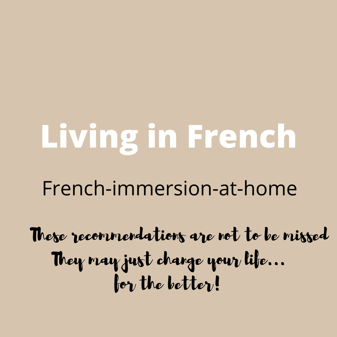 MyFrenchLife.org - Living in French - French immersion at home - change your life for the better