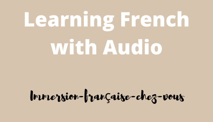 learning French with audio - living in French  MyFrenchLife.org