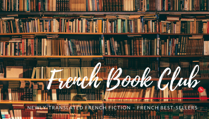2019 My French Life™ Book club list of recently-translated French novels