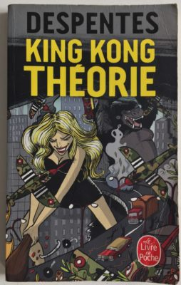 MyFrenchLife™ – MyFrenchLife.org – King Kong Théorie, Virginie Despentes – in theatre: unsettling, raw, fantastic