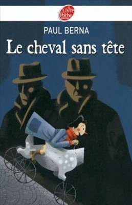 MyFrenchLife™ - MyFrenchLife.org - the best French children's books- beginners - learn French - Le cheval sans tete