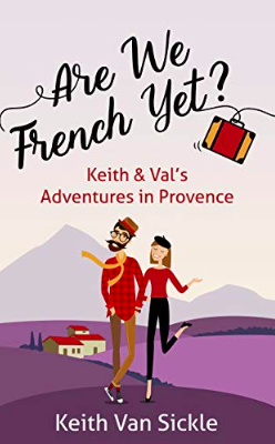 MyFrenchLife™ – MyFrenchLife.org – MyFrenchLife™ - Keith Van Sickle – Are we French yet – Francophile book review