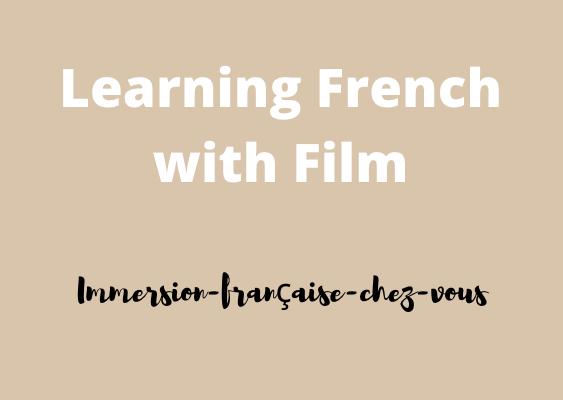 Learning French with French Films - MyFrenchLife.org - Living IN French series