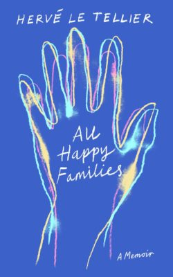 MyFrenchLife™ – MyFrenchLife.org - Hervé Le Tellier - All Happy Families: a memoir - book review