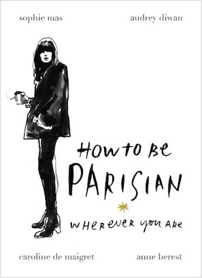 MyFrenchLife™ - Parisienne parfaite - How to be Parisian Wherever You Are book cover