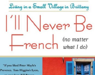 MyFrenchLife™ – MyFrenchLife.org – Francophile book review -I'll Never Be French (no matter what I do), by Mark Greenside