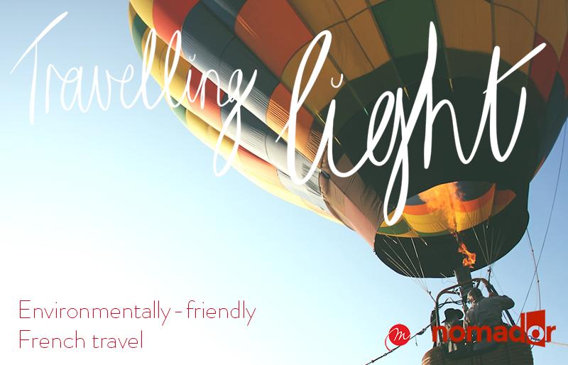 environmentally-friendly travel - travelling light - myfrenchlife - nomador
